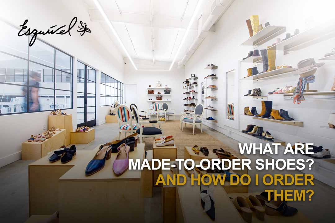 What are Made to Order Shoes, and How Do I Order Them?